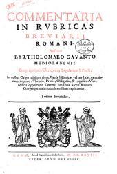 Commentaria in rubricas missalis et breuiari Romani auctore Bartholomaeo Gauanto Mediolanensi ... additae sunt appendices ... tomus primus (-secundus): Volume 2