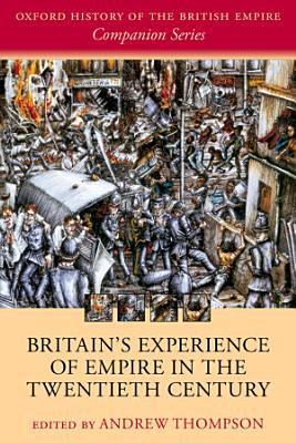 Britain s Experience of Empire in the Twentieth Century