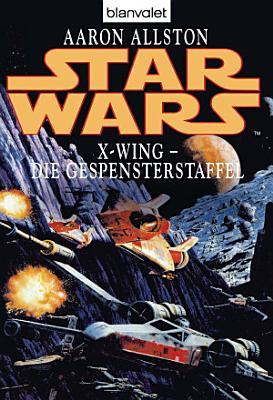 Star Wars  X Wing  Die Gespensterstaffel PDF
