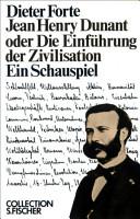 Jean Henry Dunant oder Die Einf  hrung der Zivilisation PDF