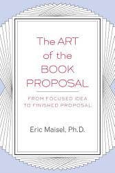 The Art Of The Book Proposal Book PDF