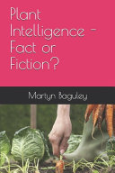 Plant Intelligence - Fact Or Fiction?
