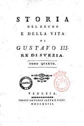 Storia del regno e della vita di Gustavo 3. re di Svezia: Volume 4