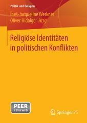 Religiöse Identitäten in politischen Konflikten