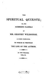 The Spiritual Quixote: Or, The Summer's Ramble of Mr. Geoffry Wildgoose : a Comic Romance : to which is Prefixed the Life of the Author, Volume 33