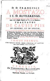 D.D. Francisci a Mostazo ... Tractatus de causis piis in genere et in specie ...: additis Tractatibus de sodalitiis ..., Volumes 1-2