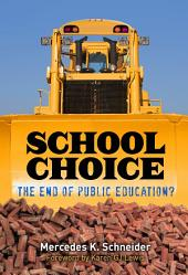 School Choice: The End of Public Education?