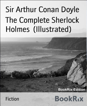 The Complete Sherlock Holmes  Illustrated