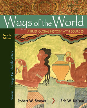 Ways of the World with Sources  Volume 1
