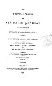 The poetical works of Sir David Lyndsay of the Mount: Lion king at arms, under James V.