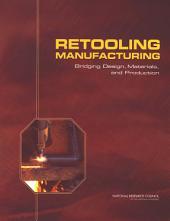 Retooling Manufacturing:: Bridging Design, Materials, and Production