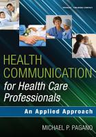 Health Communication for Health Care Professionals PDF