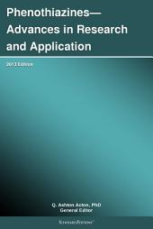 Phenothiazines—Advances in Research and Application: 2013 Edition