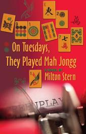 On Tuesdays, They Played Mah Jongg