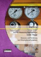 Human Resource Management in der Pflege  Relevanz und F  rderung von Mitarbeiterzufriedenheit PDF