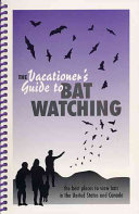 The Vacationer's Guide to Bat Watching