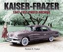 Kaiser Frazer 1947 1955 Photo Archive