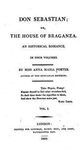 Don Sebastian; Or, The House of Braganza: An Historical Romance ...