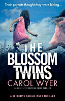 The Blossom Twins  An Absolutely Gripping Crime Thriller