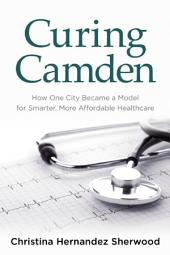 Curing Camden: How One City Became a Model for Smarter, More Affordable Healthcare