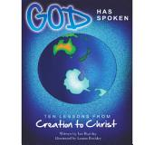 God has Spoken: Ten LOessons from Creation to Christ