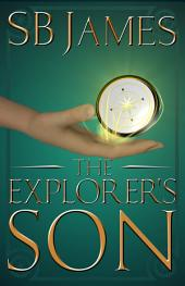 The Explorer's Son: A Steampunk Adventure