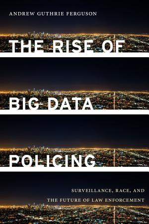 The Rise of Big Data Policing PDF