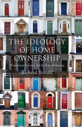 The Ideology of Home Ownership: Homeowner Societies and the Role of Housing