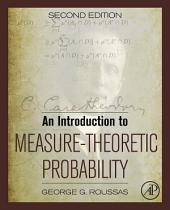 An Introduction to Measure-Theoretic Probability: Edition 2