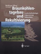 Braunkohlentagebau und Rekultivierung: Landschaftsökologie — Folgenutzung — Naturschutz