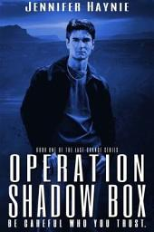 Operation Shadow Box