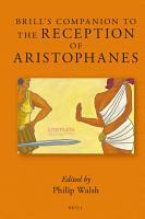 Brill   s Companion to the Reception of Aristophanes PDF