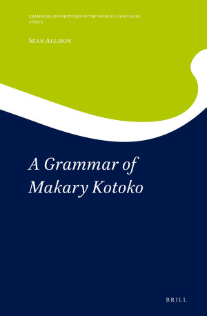 A Grammar of Makary Kotoko