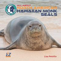 All About North American Hawaiian Monk Seals PDF