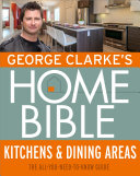 George Clarke's Home Bible: Kitchens & Dining Area