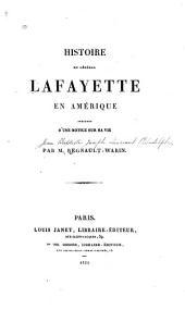 Histoire du général Lafayette en Amérique: précédée d'une notice sur sa vie