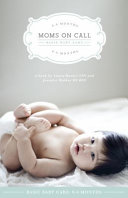 Moms on Call Basic Baby Care