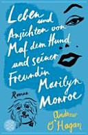 Leben und Ansichten von Maf dem Hund und seiner Freundin Marilyn Monroe PDF