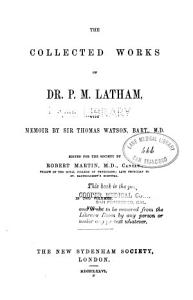 The Collected works of Dr  P  M  Latham v  1 1876 PDF