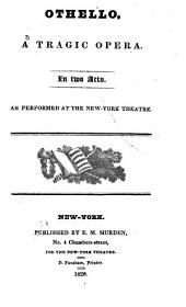 Othello: A Tragic Opera in Two Acts, as Performed at the New York Theatre