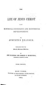The Life of Jesus Christ: In Its Historical Connexion and Historical Development