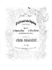 O bitt' euch liebe Vögelein: Lied ; op. 43 ; mit Begl. d. Piano