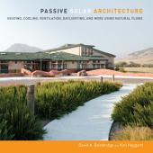 Passive Solar Architecture: Heating, Cooling, Ventilation, Daylighting and More Using Natural Flows