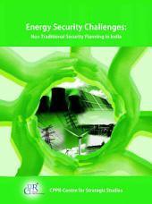 Energy Security Challenges: Non Traditional Security Planning in India