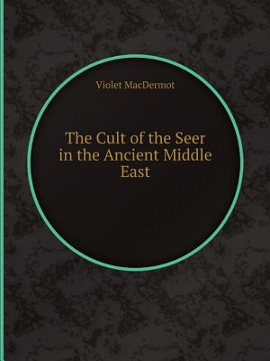 The Cult of the Seer in the Ancient Middle East