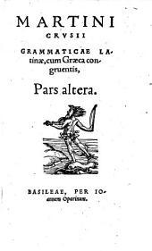 Grammatica latina , cum Graeca congruens: Volume 2