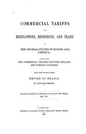 Commercial Tariffs and Regulations, of the Several States of Europe and America: Together with the Commercial Treaties Between England and Foreign Countries