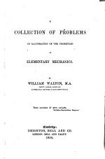 A collection of problems in illustration of Elementary Mechanics