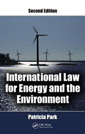International Law for Energy and the Environment: Edition 2