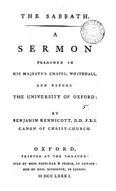 The Sabbath: A Sermon Preached in His Majesty's Chapel, Whitehall, and Before the University of Oxford: by Benjamin Kennicott, ...